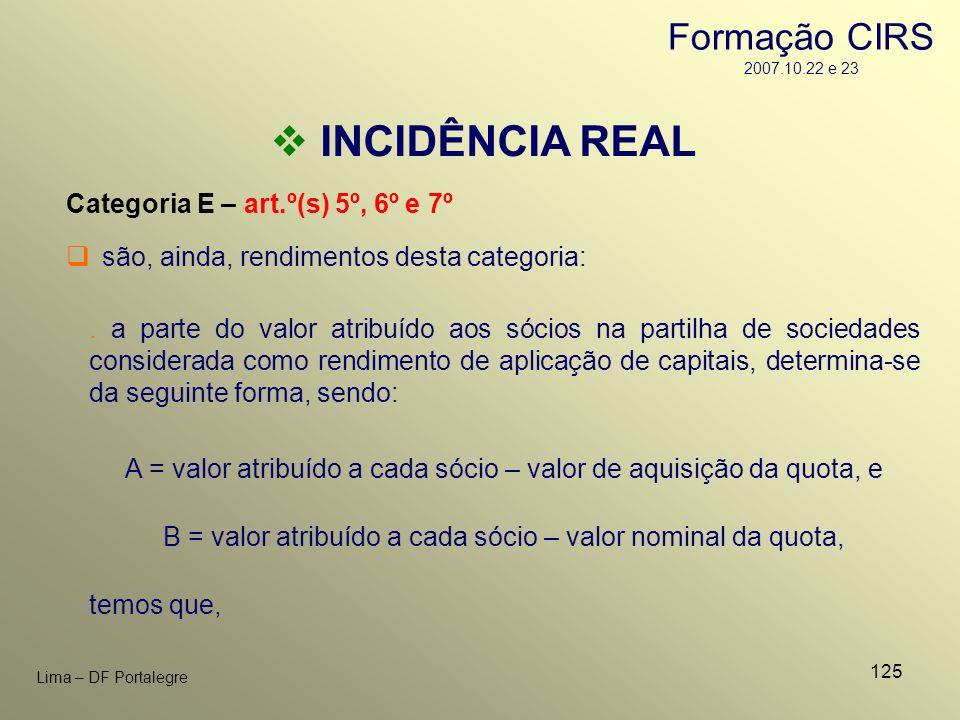 125 Lima – DF Portalegre INCIDÊNCIA REAL Categoria E – art.º(s) 5º, 6º e 7º. a parte do valor atribuído aos sócios na partilha de sociedades considera