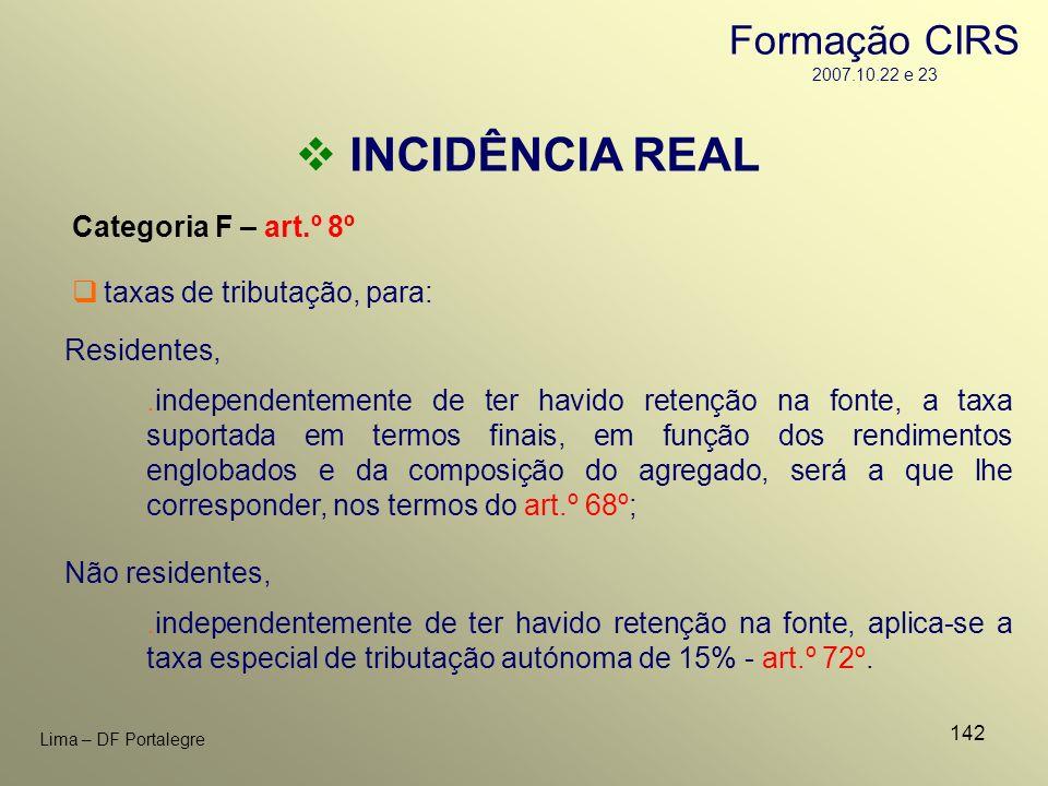 142 Lima – DF Portalegre INCIDÊNCIA REAL Categoria F – art.º 8º Residentes, taxas de tributação, para:.independentemente de ter havido retenção na fon
