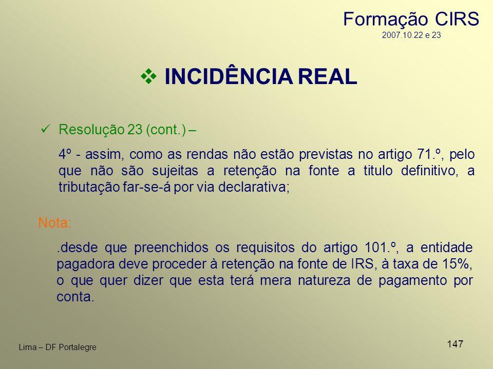 147 Lima – DF Portalegre INCIDÊNCIA REAL Nota:.desde que preenchidos os requisitos do artigo 101.º, a entidade pagadora deve proceder à retenção na fo