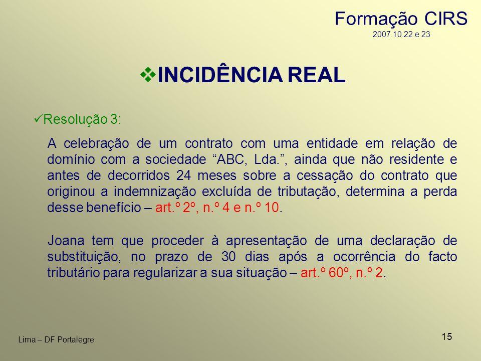 15 Lima – DF Portalegre INCIDÊNCIA REAL Resolução 3: A celebração de um contrato com uma entidade em relação de domínio com a sociedade ABC, Lda., ain