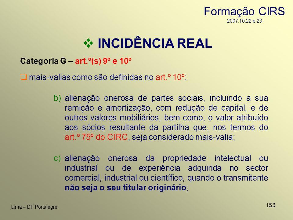 153 Lima – DF Portalegre INCIDÊNCIA REAL Categoria G – art.º(s) 9º e 10º b)alienação onerosa de partes sociais, incluindo a sua remição e amortização,