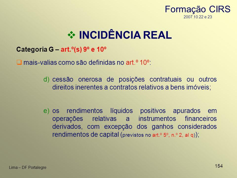 154 Lima – DF Portalegre INCIDÊNCIA REAL Categoria G – art.º(s) 9º e 10º d)cessão onerosa de posições contratuais ou outros direitos inerentes a contr