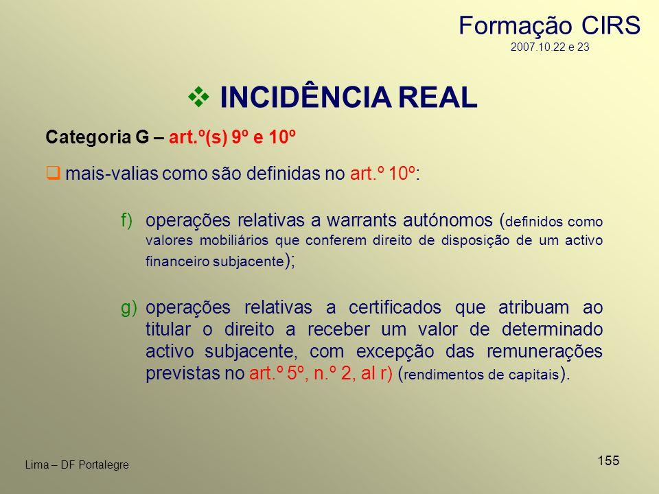 155 Lima – DF Portalegre INCIDÊNCIA REAL Categoria G – art.º(s) 9º e 10º f)operações relativas a warrants autónomos ( definidos como valores mobiliári