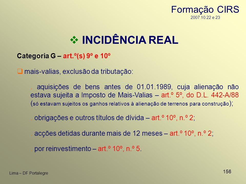 156 Lima – DF Portalegre INCIDÊNCIA REAL Categoria G – art.º(s) 9º e 10º. aquisições de bens antes de 01.01.1989, cuja alienação não estava sujeita a