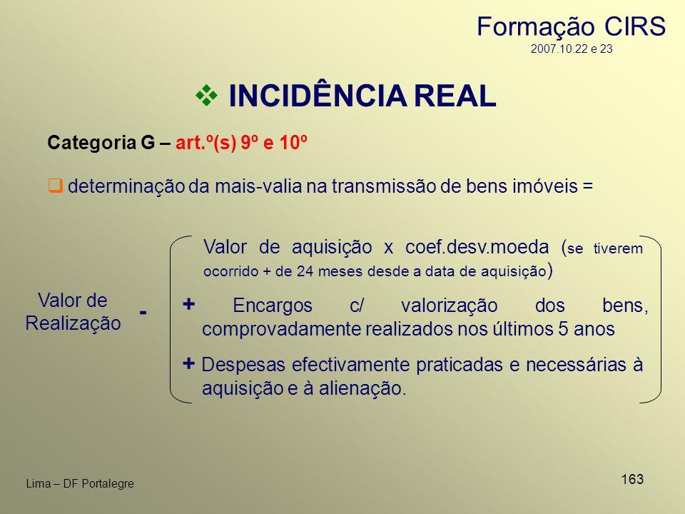163 Lima – DF Portalegre INCIDÊNCIA REAL Categoria G – art.º(s) 9º e 10º Valor de Realização determinação da mais-valia na transmissão de bens imóveis