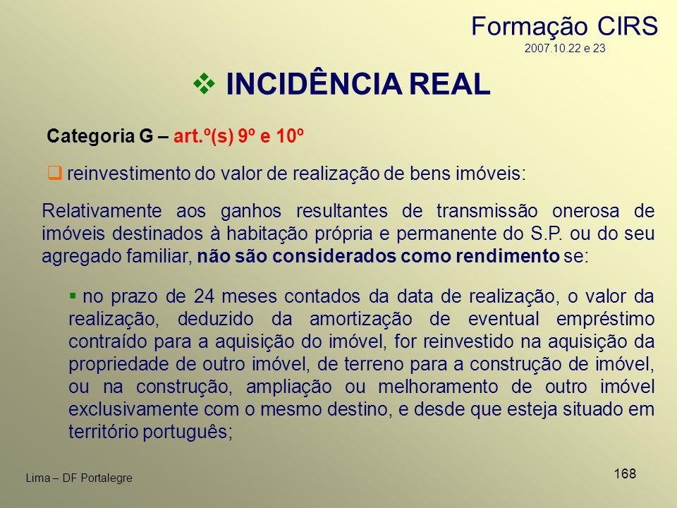168 Lima – DF Portalegre INCIDÊNCIA REAL Categoria G – art.º(s) 9º e 10º Relativamente aos ganhos resultantes de transmissão onerosa de imóveis destin