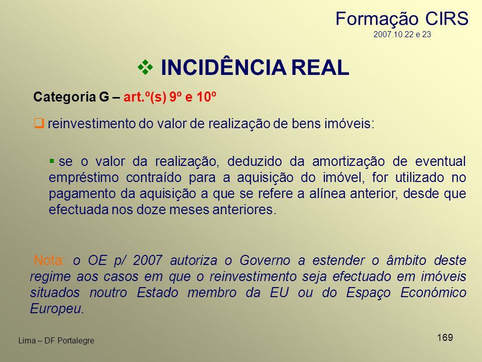 169 Lima – DF Portalegre INCIDÊNCIA REAL Categoria G – art.º(s) 9º e 10º se o valor da realização, deduzido da amortização de eventual empréstimo cont