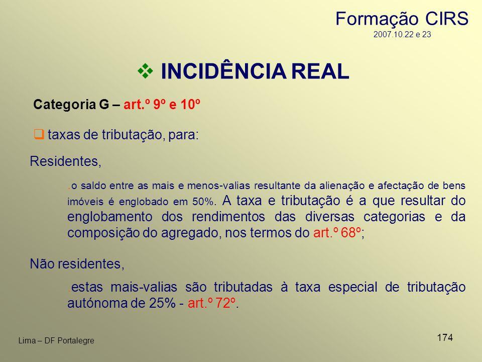 174 Lima – DF Portalegre INCIDÊNCIA REAL Categoria G – art.º 9º e 10º Residentes, taxas de tributação, para:. o saldo entre as mais e menos-valias res