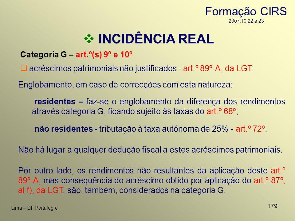 179 Lima – DF Portalegre INCIDÊNCIA REAL Categoria G – art.º(s) 9º e 10º acréscimos patrimoniais não justificados - art.º 89º-A, da LGT: Englobamento,