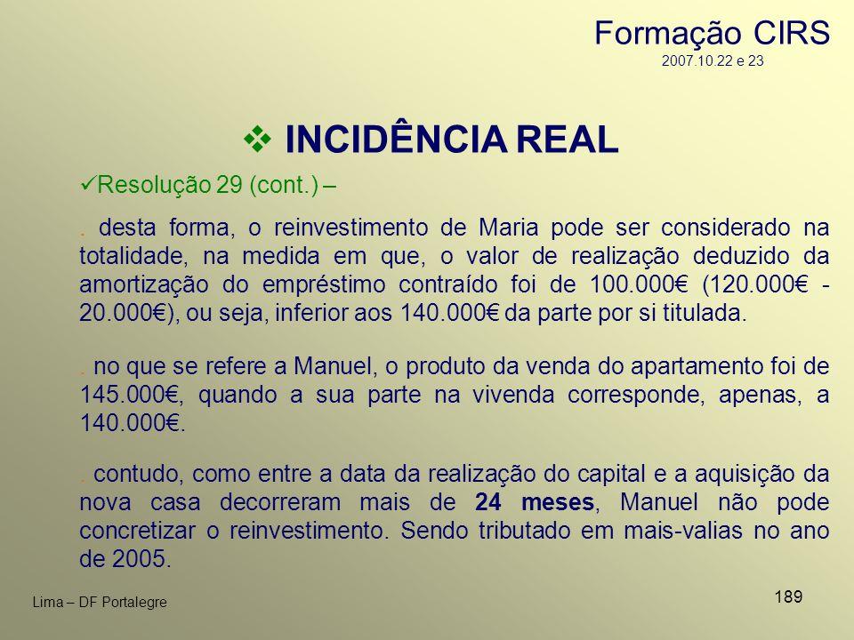 189 Lima – DF Portalegre INCIDÊNCIA REAL Resolução 29 (cont.) –. desta forma, o reinvestimento de Maria pode ser considerado na totalidade, na medida