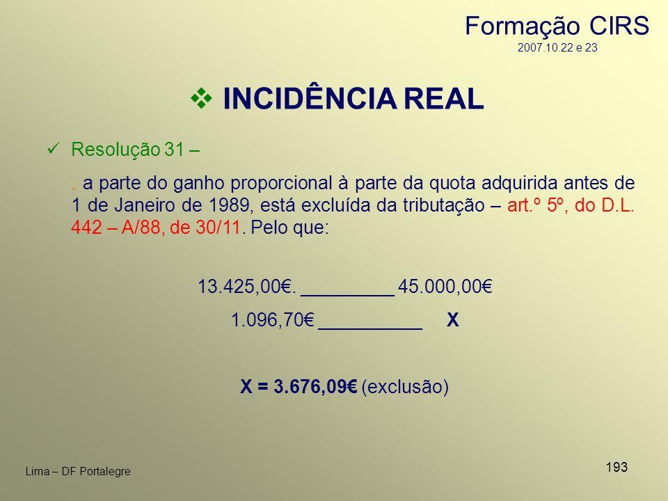 193 Lima – DF Portalegre INCIDÊNCIA REAL Resolução 31 –. a parte do ganho proporcional à parte da quota adquirida antes de 1 de Janeiro de 1989, está