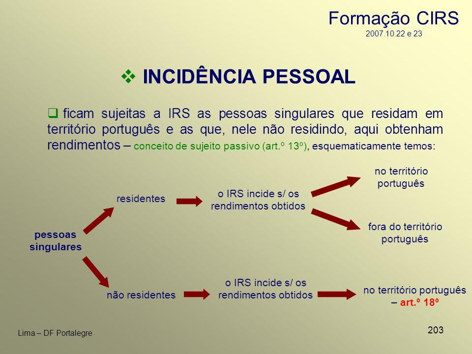 203 Lima – DF Portalegre ficam sujeitas a IRS as pessoas singulares que residam em território português e as que, nele não residindo, aqui obtenham re