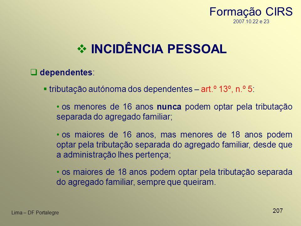 207 Lima – DF Portalegre os menores de 16 anos nunca podem optar pela tributação separada do agregado familiar; dependentes: INCIDÊNCIA PESSOAL tribut