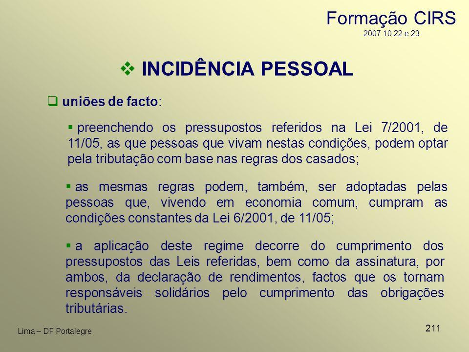 211 Lima – DF Portalegre uniões de facto: INCIDÊNCIA PESSOAL preenchendo os pressupostos referidos na Lei 7/2001, de 11/05, as que pessoas que vivam n