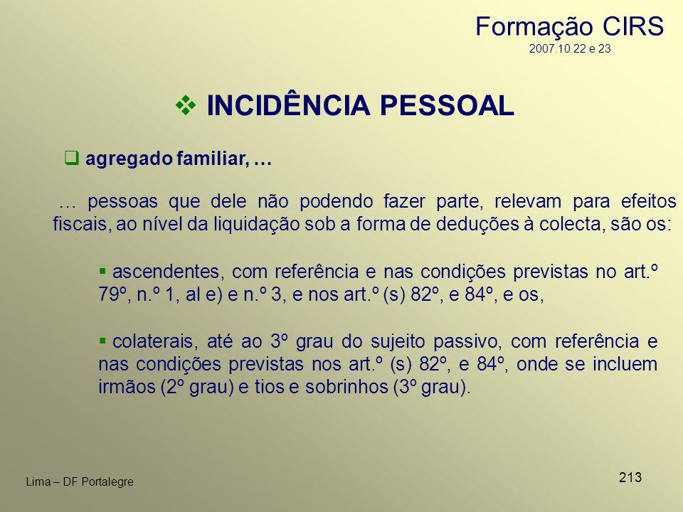 213 Lima – DF Portalegre INCIDÊNCIA PESSOAL agregado familiar, … ascendentes, com referência e nas condições previstas no art.º 79º, n.º 1, al e) e n.