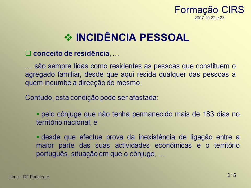 215 Lima – DF Portalegre conceito de residência, … … são sempre tidas como residentes as pessoas que constituem o agregado familiar, desde que aqui re