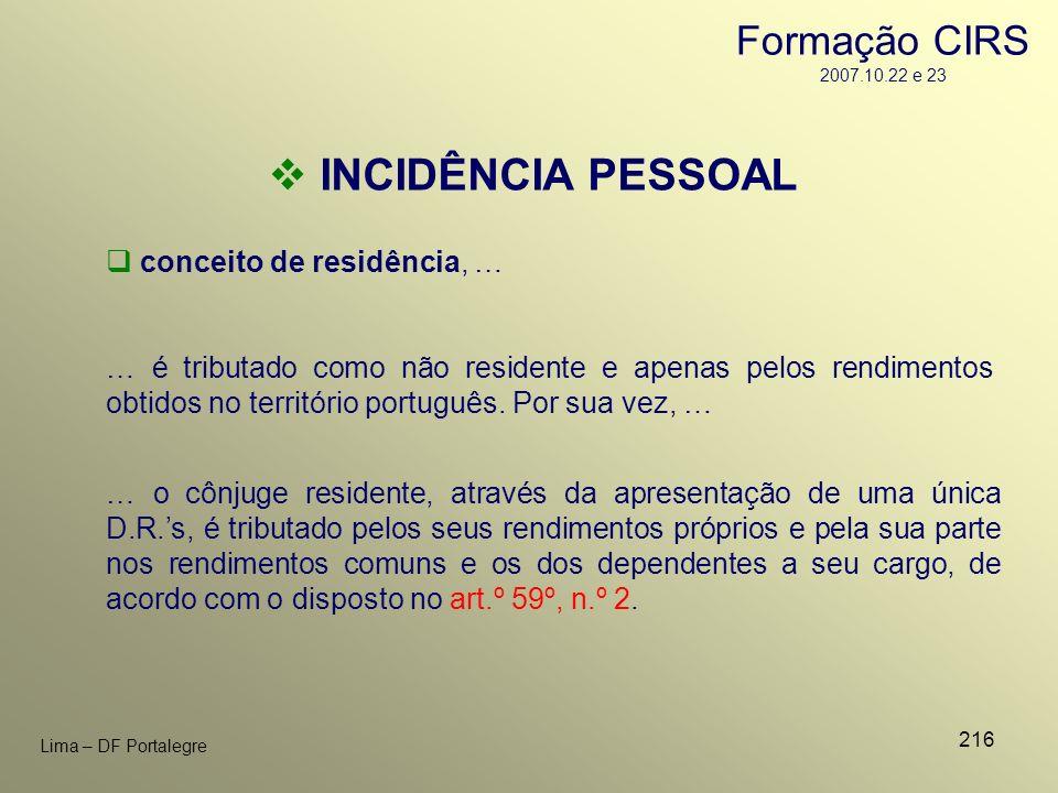 216 Lima – DF Portalegre conceito de residência, … … é tributado como não residente e apenas pelos rendimentos obtidos no território português. Por su
