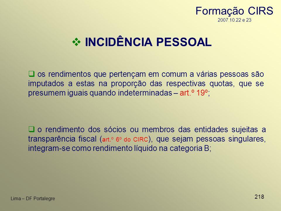 218 Lima – DF Portalegre os rendimentos que pertençam em comum a várias pessoas são imputados a estas na proporção das respectivas quotas, que se pres