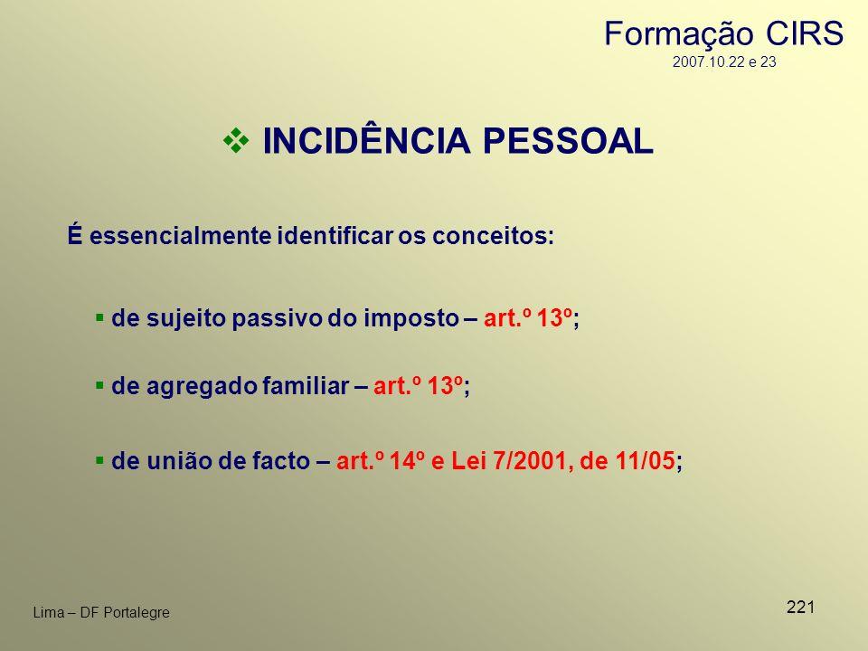 221 Lima – DF Portalegre de sujeito passivo do imposto – art.º 13º; de agregado familiar – art.º 13º; de união de facto – art.º 14º e Lei 7/2001, de 1