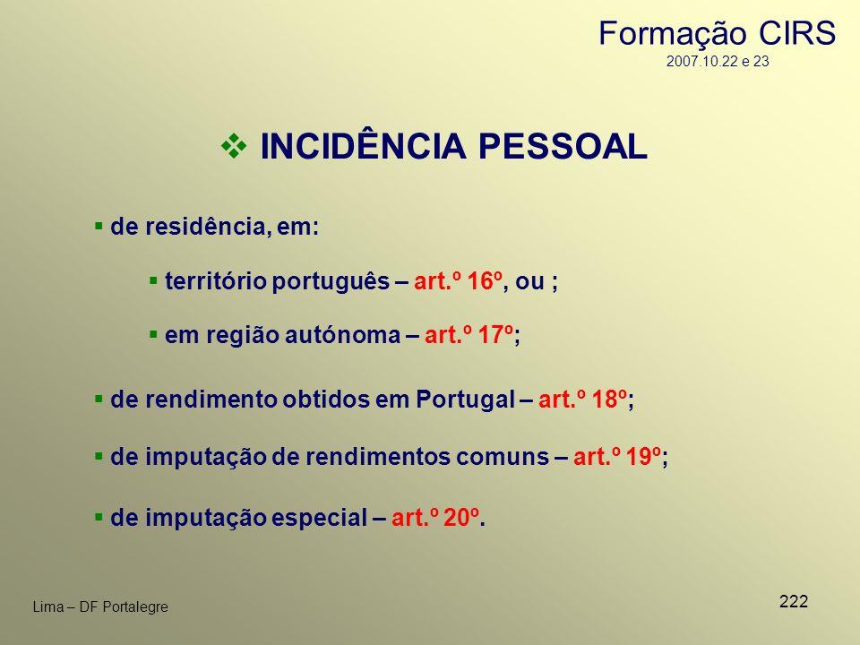 222 Lima – DF Portalegre INCIDÊNCIA PESSOAL de residência, em: território português – art.º 16º, ou ; em região autónoma – art.º 17º; de rendimento ob