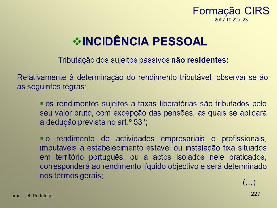 227 Lima – DF Portalegre Tributação dos sujeitos passivos não residentes: INCIDÊNCIA PESSOAL Relativamente à determinação do rendimento tributável, ob