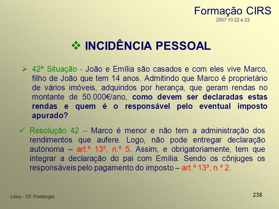 238 Lima – DF Portalegre 42ª Situação - João e Emília são casados e com eles vive Marco, filho de João que tem 14 anos. Admitindo que Marco é propriet
