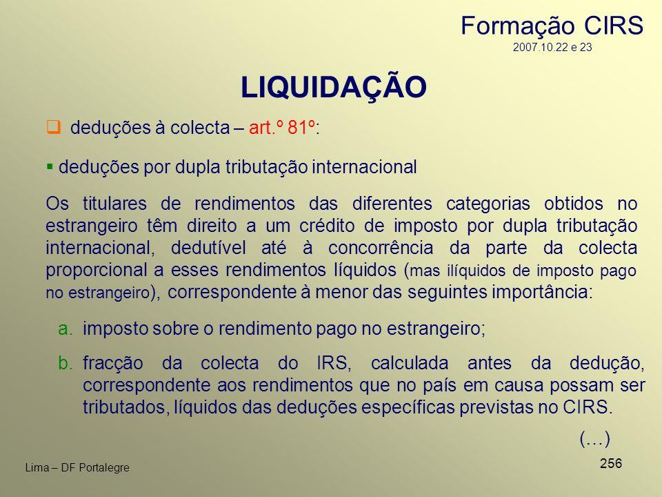 256 Lima – DF Portalegre LIQUIDAÇÃO deduções à colecta – art.º 81º: deduções por dupla tributação internacional a.imposto sobre o rendimento pago no e