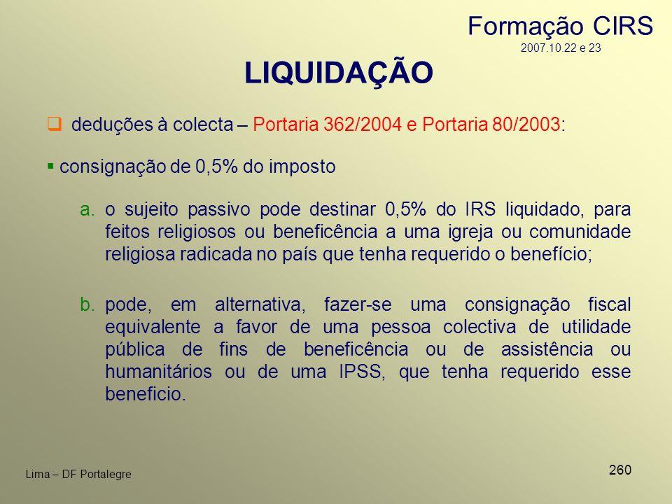 260 Lima – DF Portalegre LIQUIDAÇÃO deduções à colecta – Portaria 362/2004 e Portaria 80/2003: consignação de 0,5% do imposto a.o sujeito passivo pode