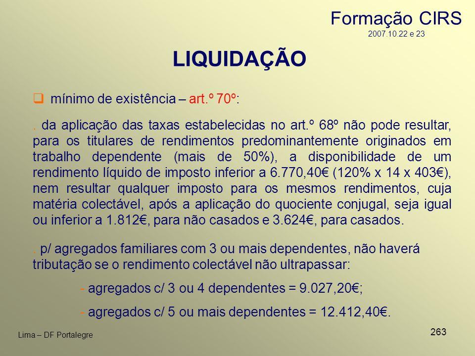263 Lima – DF Portalegre LIQUIDAÇÃO mínimo de existência – art.º 70º:. da aplicação das taxas estabelecidas no art.º 68º não pode resultar, para os ti