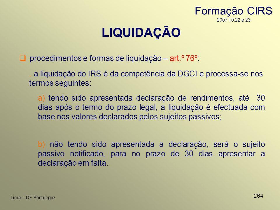264 Lima – DF Portalegre b) não tendo sido apresentada a declaração, será o sujeito passivo notificado, para no prazo de 30 dias apresentar a declaraç