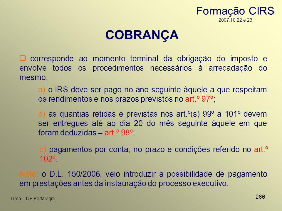 266 Lima – DF Portalegre b) as quantias retidas e previstas nos art.º(s) 99º a 101º devem ser entregues até ao dia 20 do mês seguinte àquele em que fo
