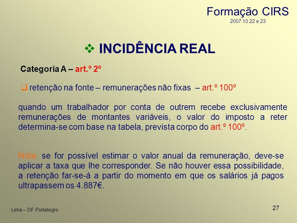 27 Lima – DF Portalegre INCIDÊNCIA REAL Categoria A – art.º 2º Nota: se for possível estimar o valor anual da remuneração, deve-se aplicar a taxa que