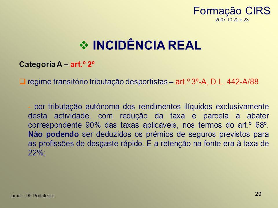 29 Lima – DF Portalegre INCIDÊNCIA REAL Categoria A – art.º 2º - por tributação autónoma dos rendimentos ilíquidos exclusivamente desta actividade, co