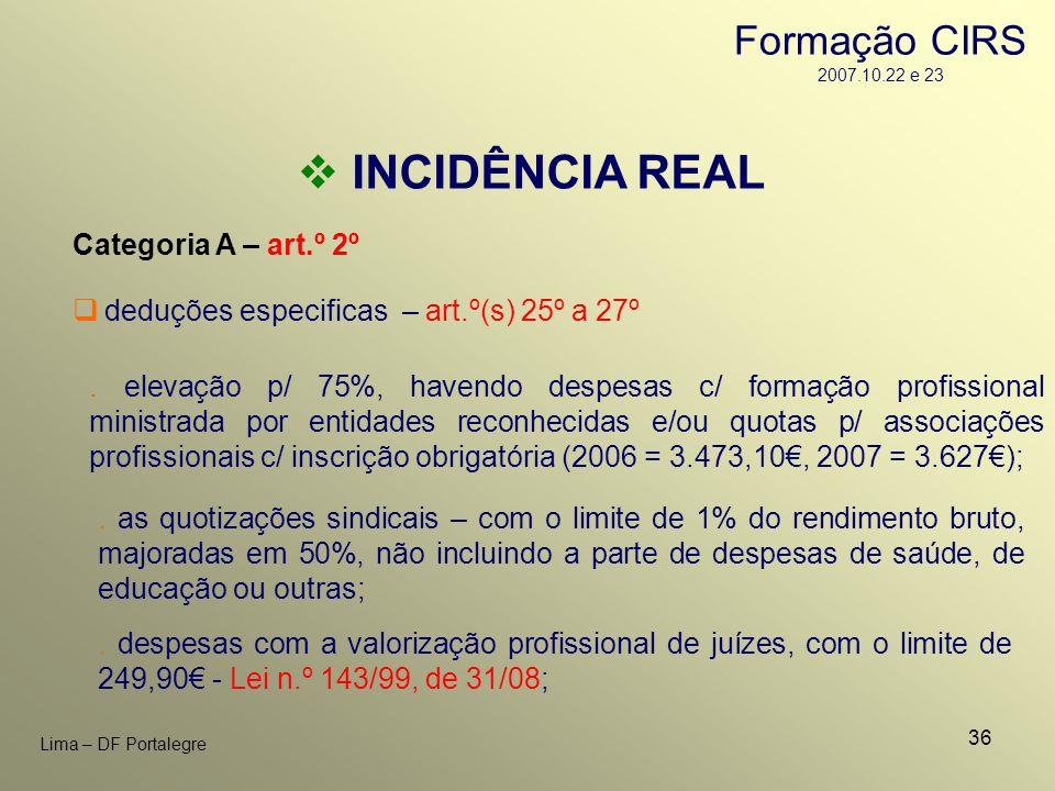 36 Lima – DF Portalegre INCIDÊNCIA REAL Categoria A – art.º 2º. as quotizações sindicais – com o limite de 1% do rendimento bruto, majoradas em 50%, n