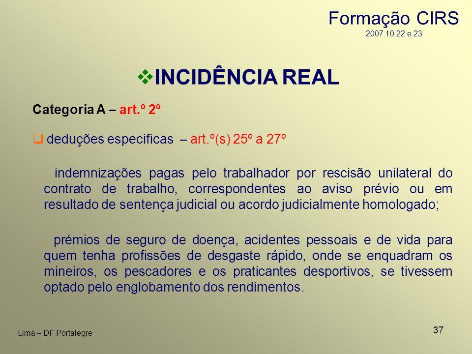 37 Lima – DF Portalegre INCIDÊNCIA REAL Categoria A – art.º 2º. indemnizações pagas pelo trabalhador por rescisão unilateral do contrato de trabalho,