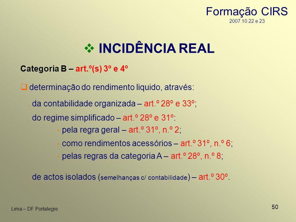 50 Lima – DF Portalegre INCIDÊNCIA REAL Categoria B – art.º(s) 3º e 4º. da contabilidade organizada – art.º 28º e 33º; determinação do rendimento liqu