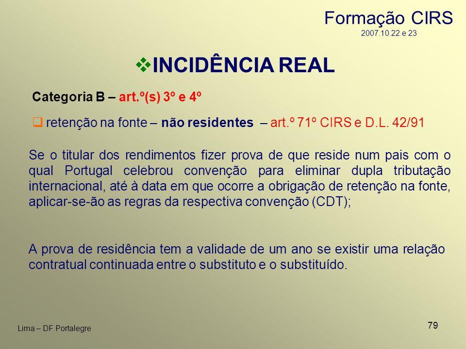 79 Lima – DF Portalegre INCIDÊNCIA REAL Categoria B – art.º(s) 3º e 4º A prova de residência tem a validade de um ano se existir uma relação contratua