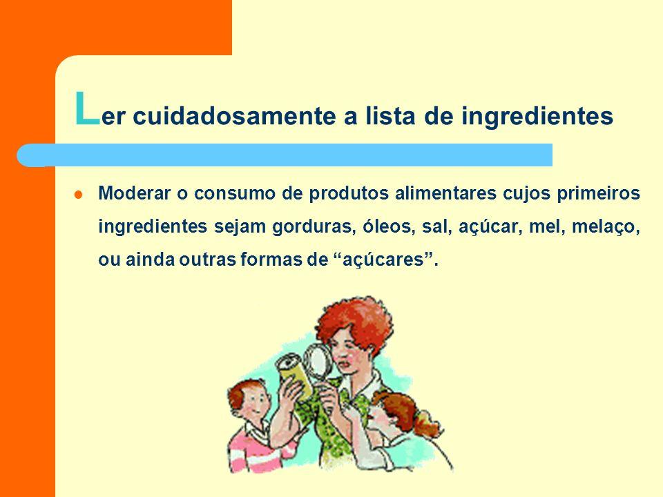 R ecomendações para a escolha alimentar A garantia da escolha alimenta saudável exige, por parte do consumidor não só um olhar atento mas também um co