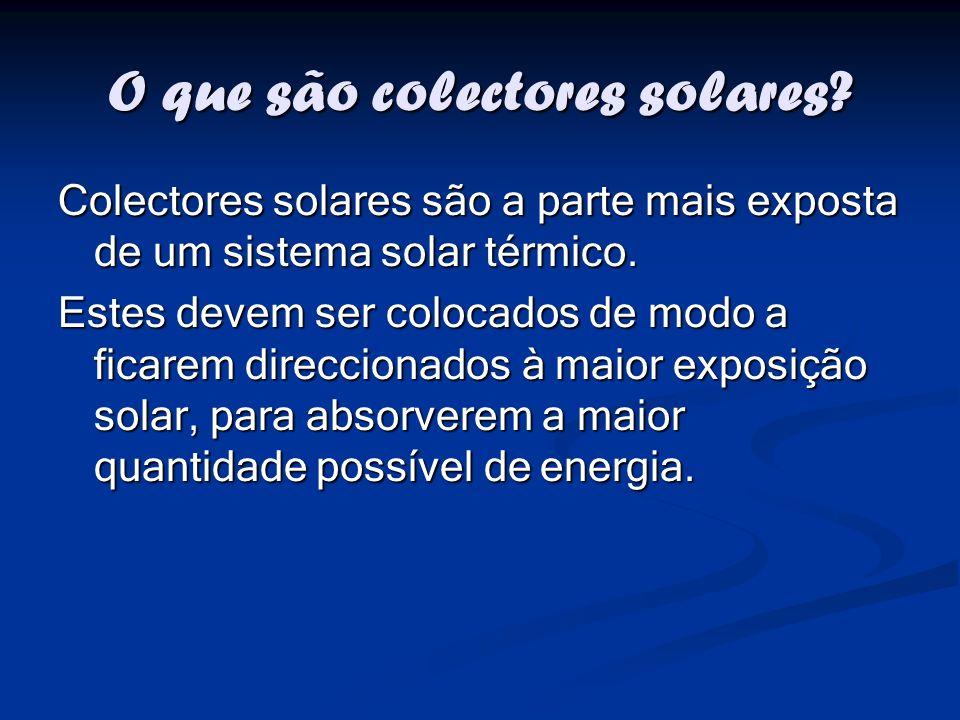 O que são colectores solares? Colectores solares são a parte mais exposta de um sistema solar térmico. Estes devem ser colocados de modo a ficarem dir