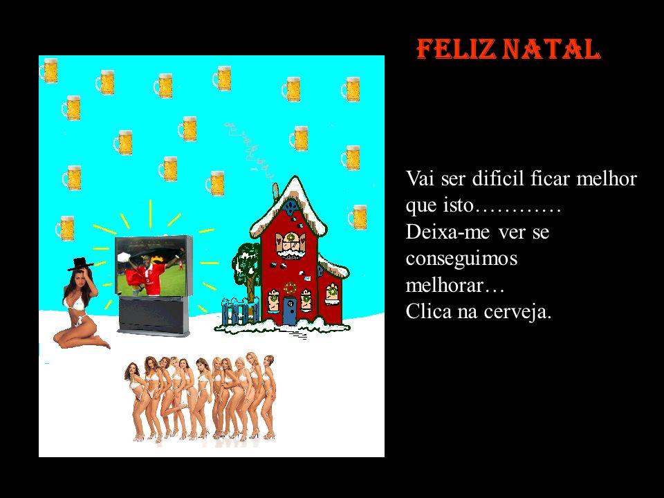Feliz Natal Uhau, viva os Mantorra, afinal este vai ser um bom Natal, Porém, ainda podemos melhorar as coisa. Hummm….. deixa ver….. Clica no ceu.