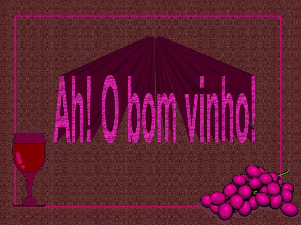 Quando o vinho está servido, há que bebe-lo.
