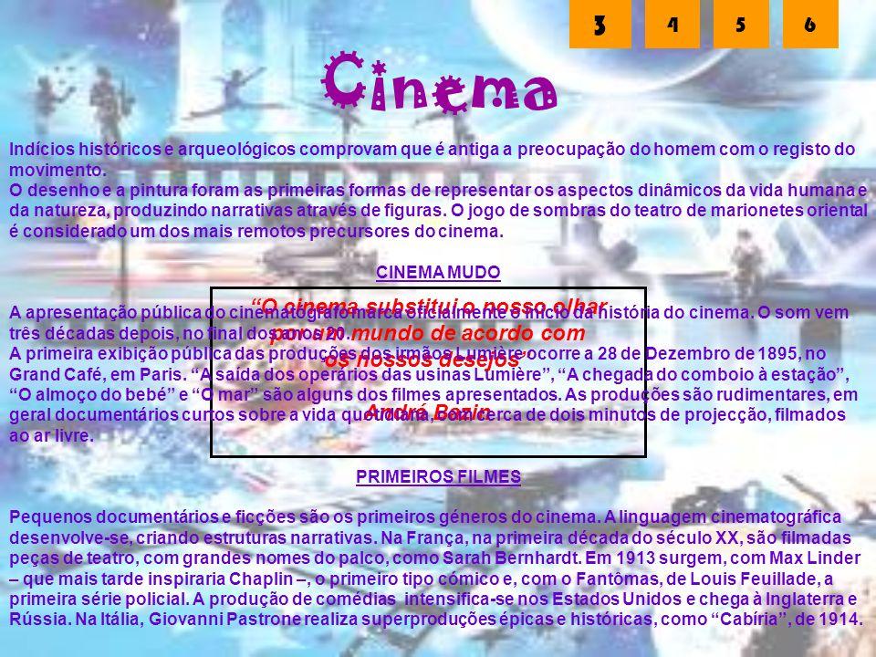 O cinema substitui o nosso olhar por um mundo de acordo com os nossos desejos André Bazin Cinema Indícios históricos e arqueológicos comprovam que é a