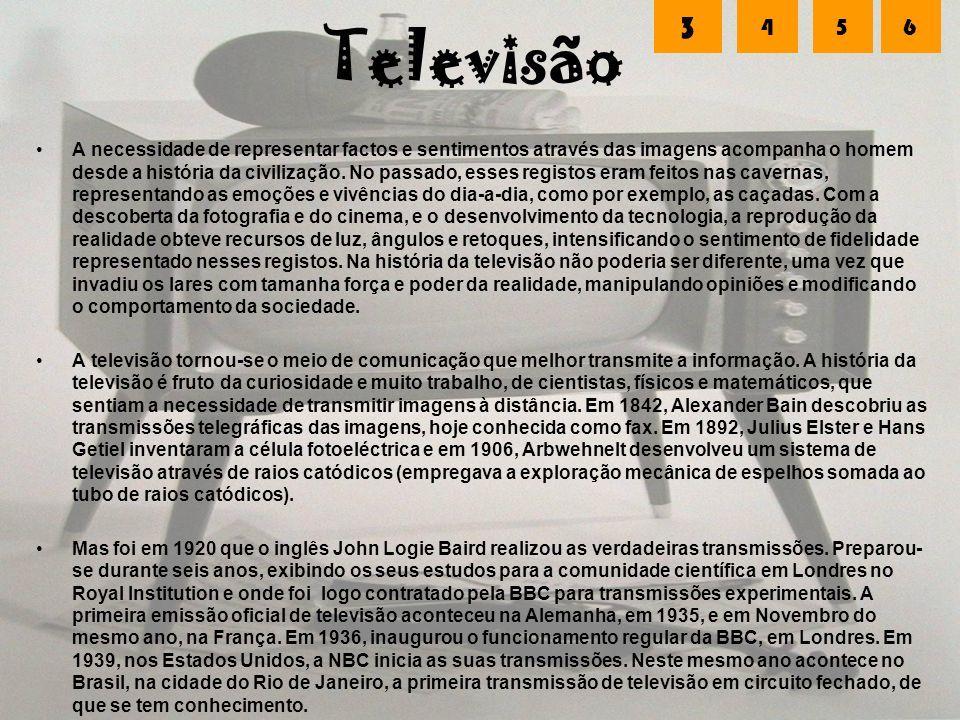 Televisão A necessidade de representar factos e sentimentos através das imagens acompanha o homem desde a história da civilização. No passado, esses r