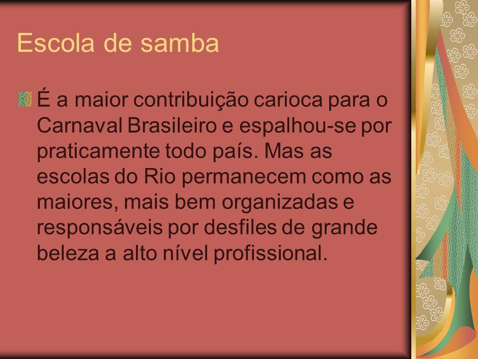 Escola de Samba A 1ª escola a desfilar oficialmente foi a DEIXA FALAR – núcleo inicial da actual Estácio Sá, criada pelo sambista Ismael Silva em 1928, com formação semelhante a dos actuais blocos