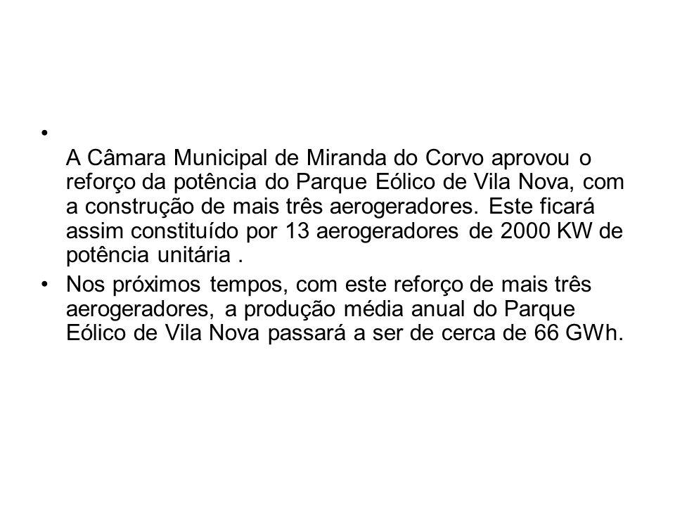 21 de Janeiro de 2005 A Enernova, empresa da EDP para as energias renováveis inaugura, o Parque Eólico de Vila Nova, situado em Miranda do Corvo (Coim