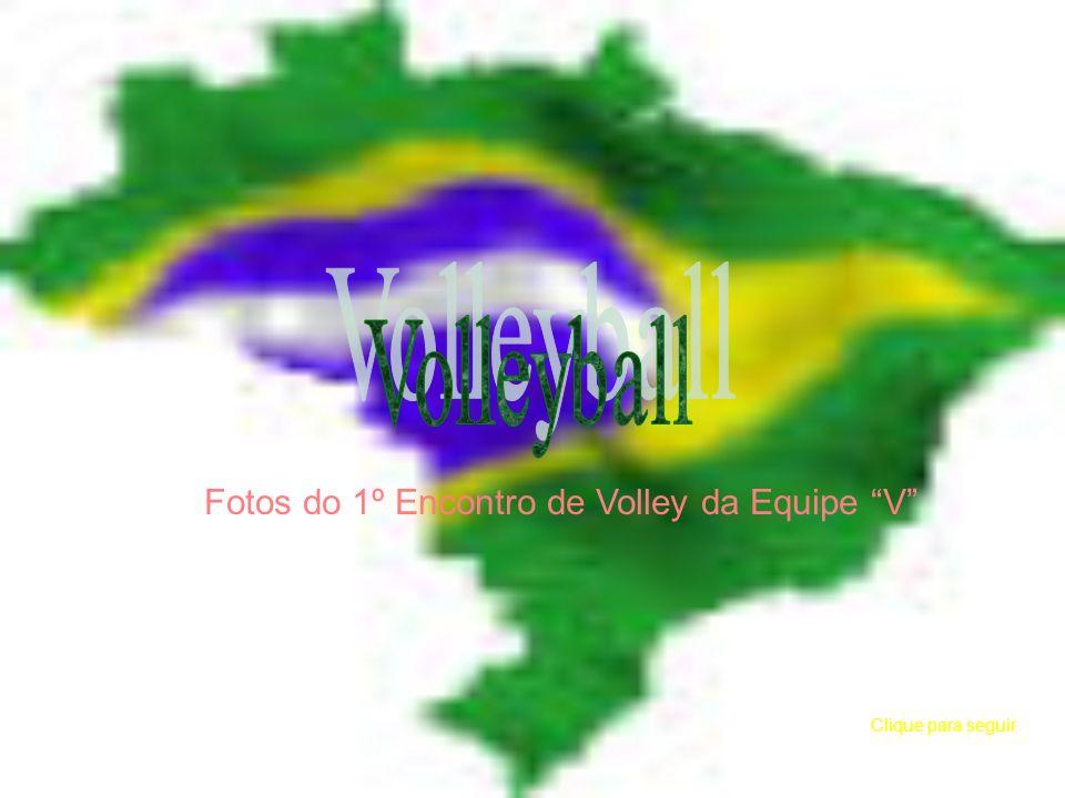 Clique para seguir Fotos do 1º Encontro de Volley da Equipe V