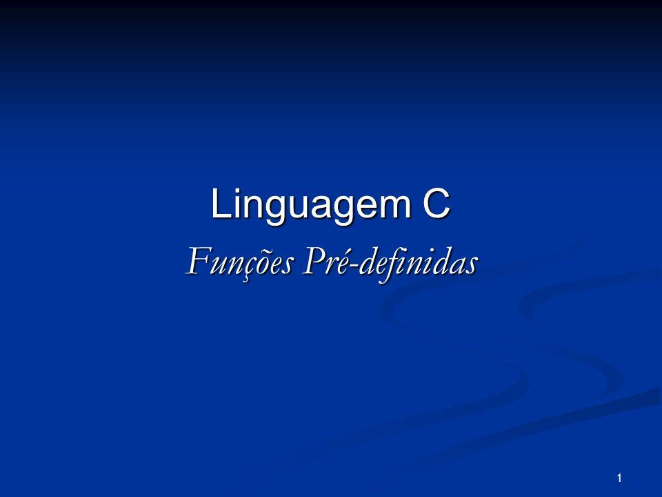 1 Linguagem C Funções Pré-definidas