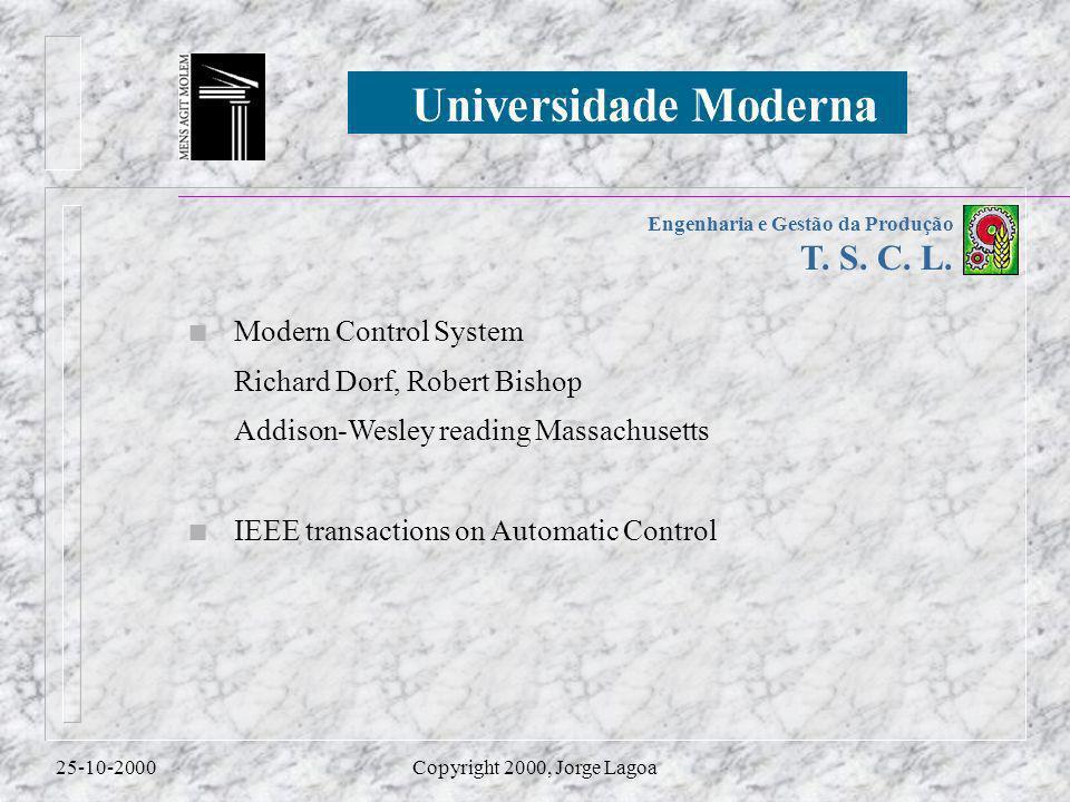 Engenharia e Gestão da Produção T.S. C. L. 25-10-2000Copyright 2000, Jorge Lagoa 14ª aula - Cap.