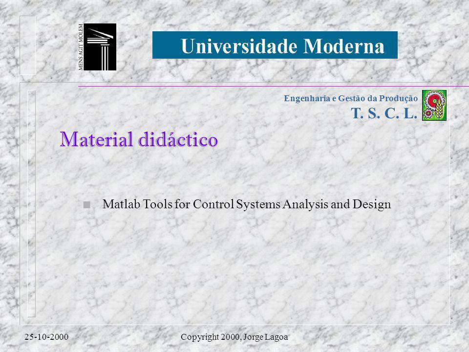 Engenharia e Gestão da Produção T.S. C. L. 25-10-2000Copyright 2000, Jorge Lagoa 20ª aula - Cap.