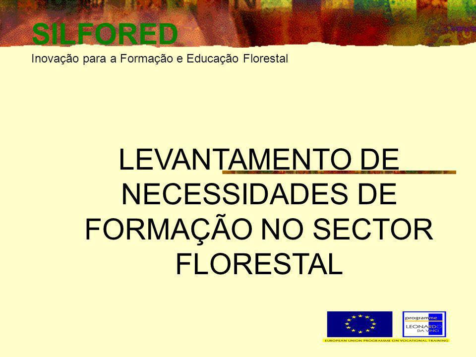 SILFORED Inovação para a Formação e Educação Florestal LEVANTAMENTO DE NECESSIDADES DE FORMAÇÃO NO SECTOR FLORESTAL